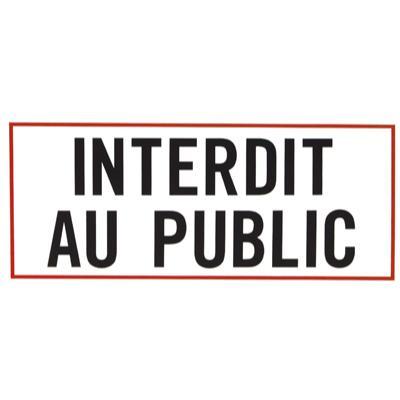 Plaques de signalisation Interdit au public