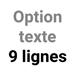 Option texte 9 lignes