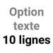 Option texte 10 lignes