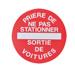 Plaque de signalisation Prière de ne pas stationner - Sortie de voitures