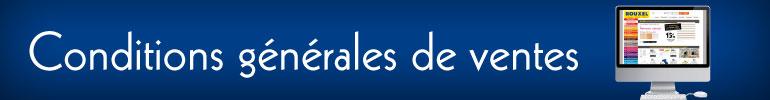 Conditions générales de vente de ROUXEL, le fournisseur des professionnels est la solution pour aménager, emballer et décorer votre point de vente.