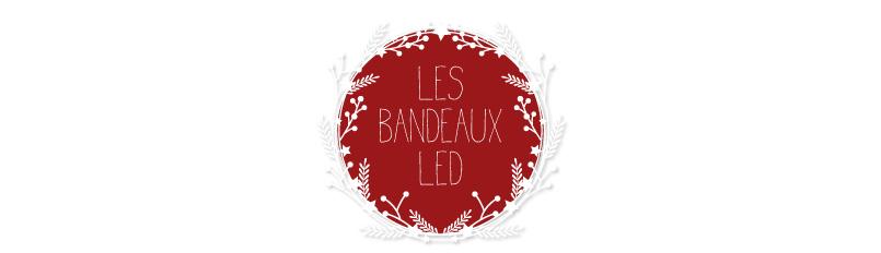 Bandeaux LED