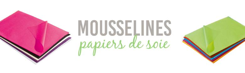 Mousselines, Papiers de soie