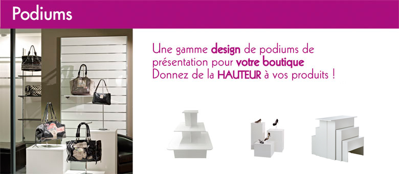 podiums magasin mobilier magasin agencement professionnel rouxel. Black Bedroom Furniture Sets. Home Design Ideas